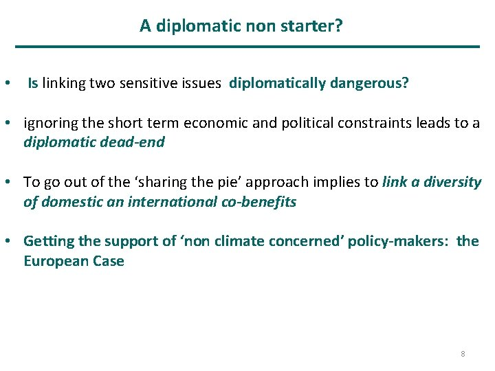 A diplomatic non starter? • Is linking two sensitive issues diplomatically dangerous? • ignoring