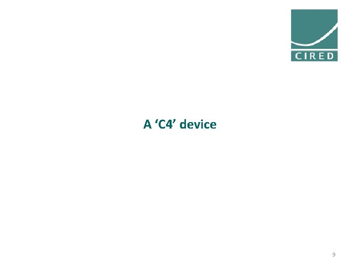 A 'C 4' device 9