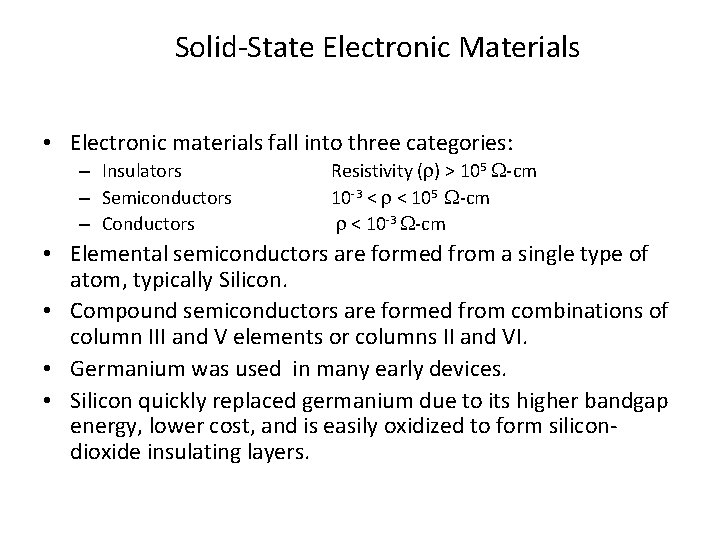 Solid-State Electronic Materials • Electronic materials fall into three categories: – Insulators – Semiconductors