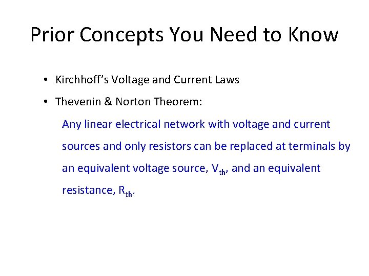 Prior Concepts You Need to Know • Kirchhoff's Voltage and Current Laws • Thevenin