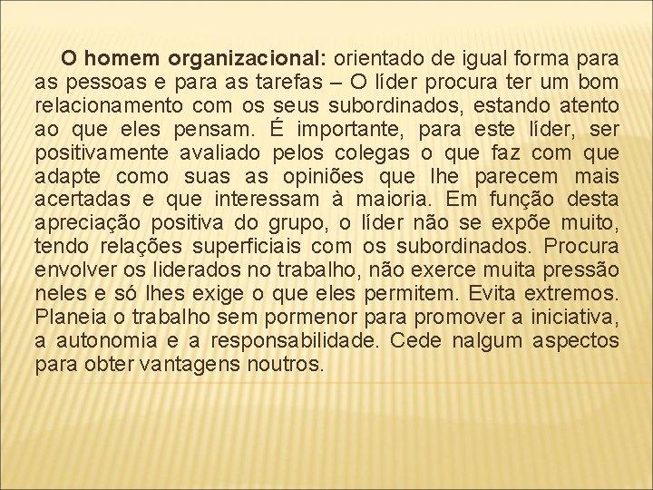 O homem organizacional: orientado de igual forma para as pessoas e para as tarefas