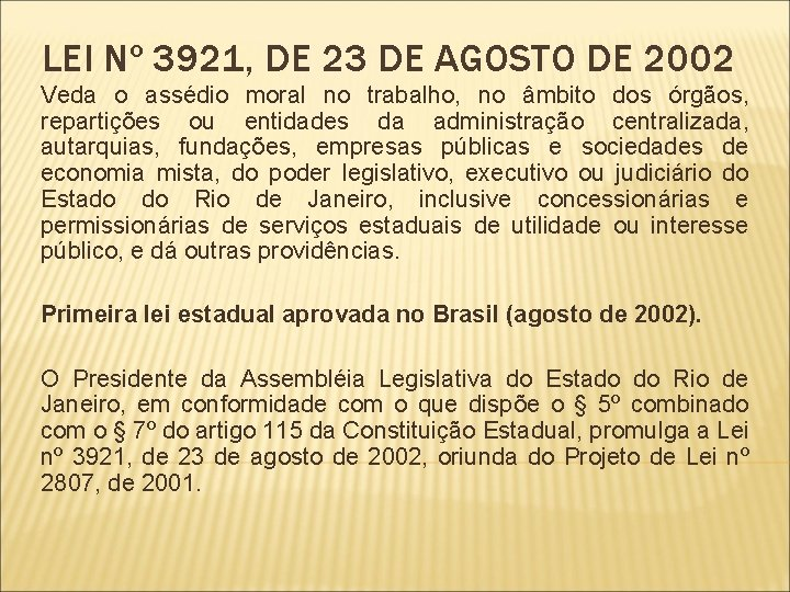 LEI Nº 3921, DE 23 DE AGOSTO DE 2002 Veda o assédio moral no