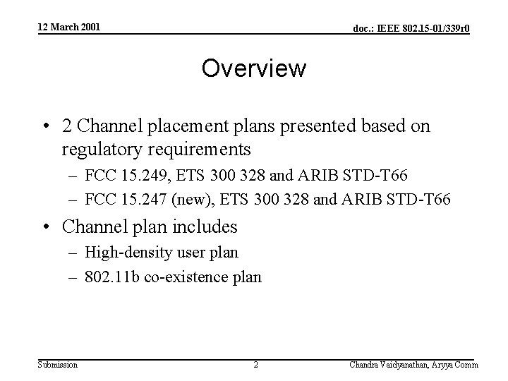 12 March 2001 doc. : IEEE 802. 15 -01/339 r 0 Overview • 2