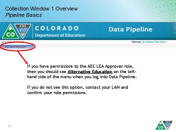 Collection Window 1 Overview Pipeline Basics If you have permissions to the AEC LEA