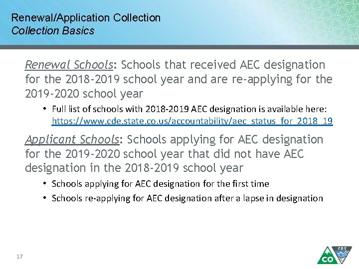 Renewal/Application Collection Basics Renewal Schools: Schools that received AEC designation for the 2018 -2019