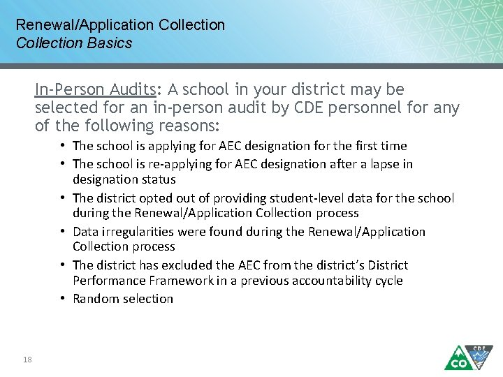 Renewal/Application Collection Basics In-Person Audits: A school in your district may be selected for