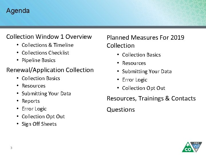 Agenda Collection Window 1 Overview • Collections & Timeline • Collections Checklist • Pipeline