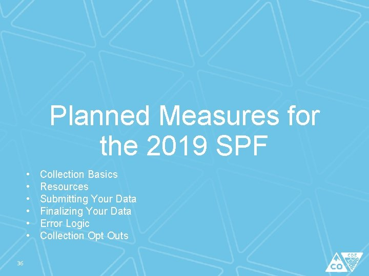 Planned Measures for the 2019 SPF • • • 36 Collection Basics Resources Submitting
