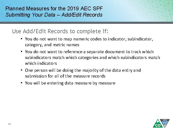 Planned Measures for the 2019 AEC SPF Submitting Your Data – Add/Edit Records Use