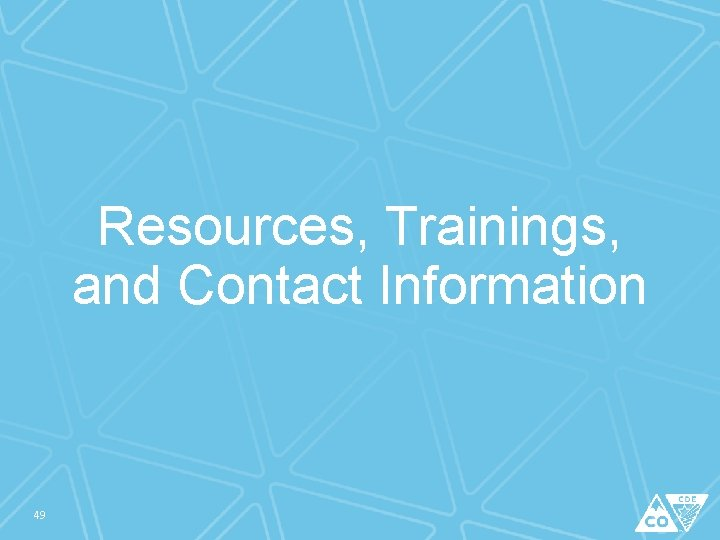 Resources, Trainings, and Contact Information 49