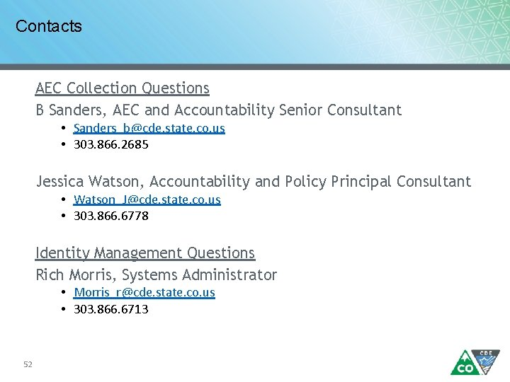 Contacts AEC Collection Questions B Sanders, AEC and Accountability Senior Consultant • Sanders_b@cde. state.