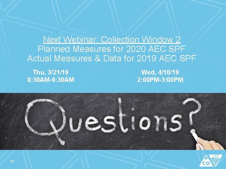 Next Webinar: Collection Window 2 Planned Measures for 2020 AEC SPF Actual Measures &