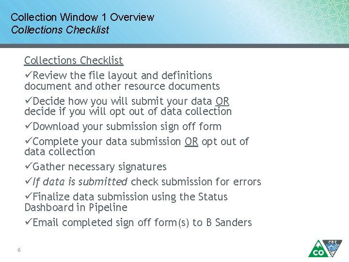 Collection Window 1 Overview Collections Checklist üReview the file layout and definitions document and