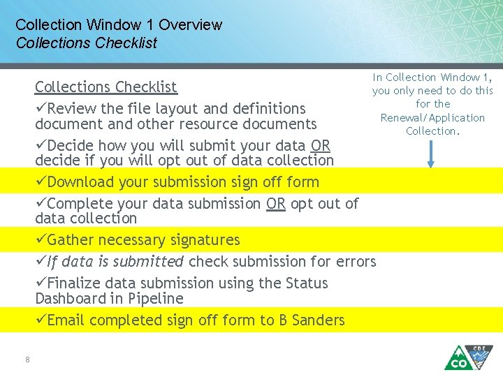 Collection Window 1 Overview Collections Checklist In Collection Window 1, you only need to