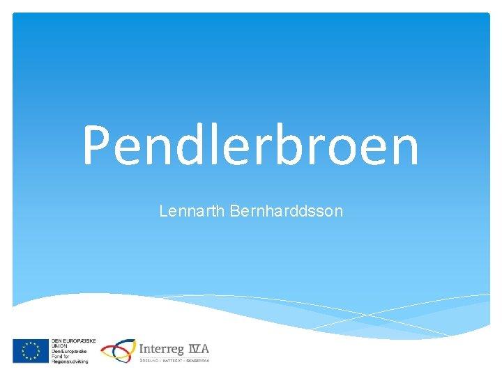 Pendlerbroen Lennarth Bernharddsson