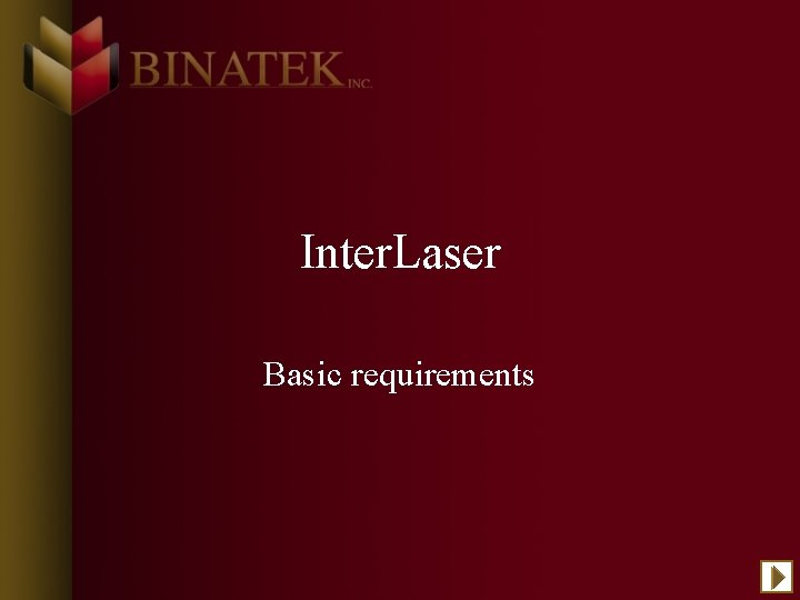 Inter. Laser Basic requirements