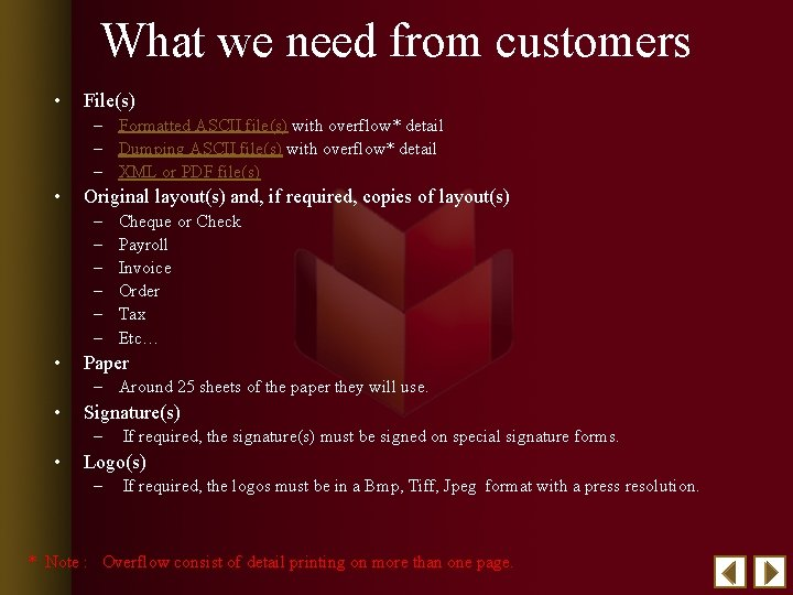 What we need from customers • File(s) – Formatted ASCII file(s) with overflow* detail