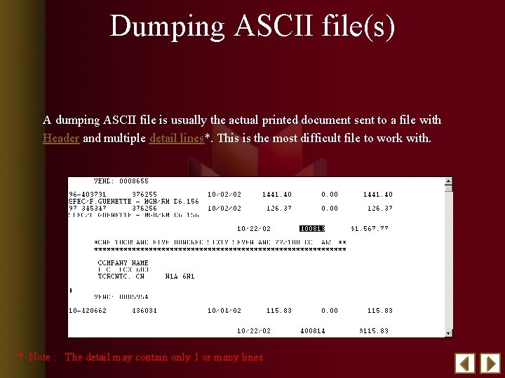 Dumping ASCII file(s) A dumping ASCII file is usually the actual printed document sent