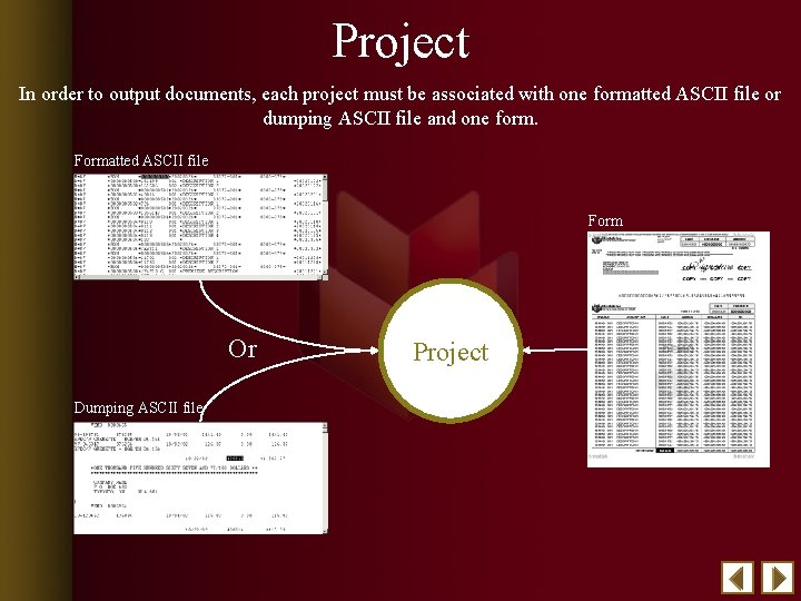 Project In order to output documents, each project must be associated with one formatted