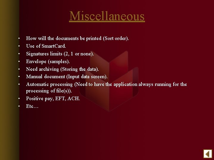 Miscellaneous • • • How will the documents be printed (Sort order). Use of