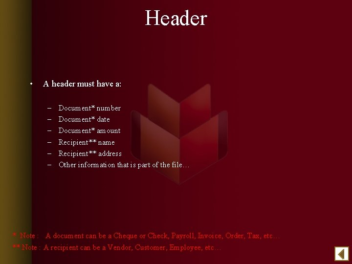Header • A header must have a: – – – Document* number Document* date