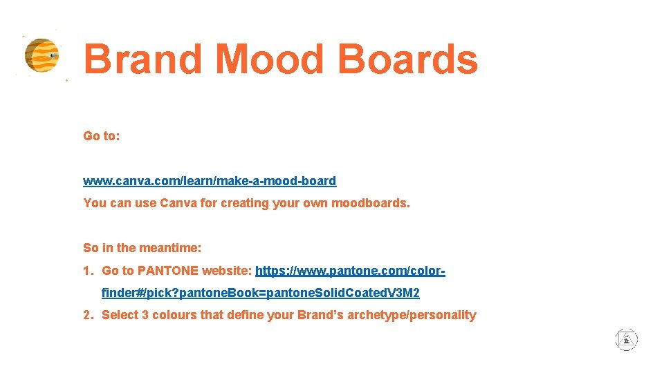 Brand Mood Boards Go to: www. canva. com/learn/make-a-mood-board You can use Canva for creating