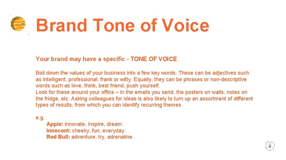 Brand Tone of Voice Your brand may have a specific - TONE OF VOICE