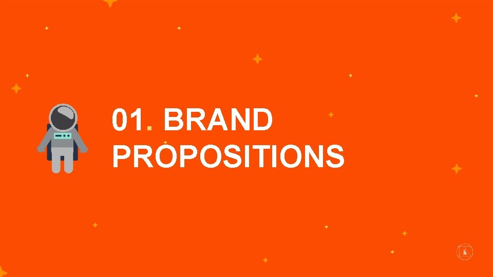 01. BRAND PROPOSITIONS