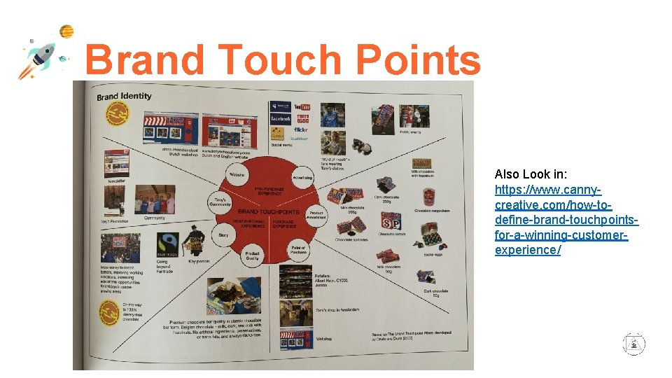 Brand Touch Points Also Look in: https: //www. cannycreative. com/how-todefine-brand-touchpointsfor-a-winning-customerexperience/