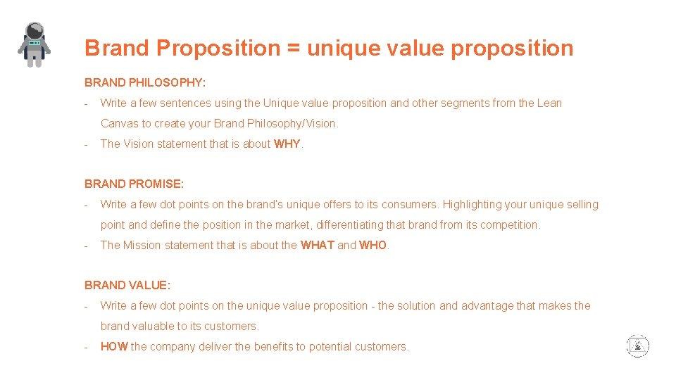 Brand Proposition = unique value proposition BRAND PHILOSOPHY: - Write a few sentences using