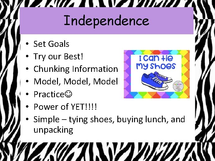 Independence • • Set Goals Try our Best! Chunking Information Model, Model Practice Power