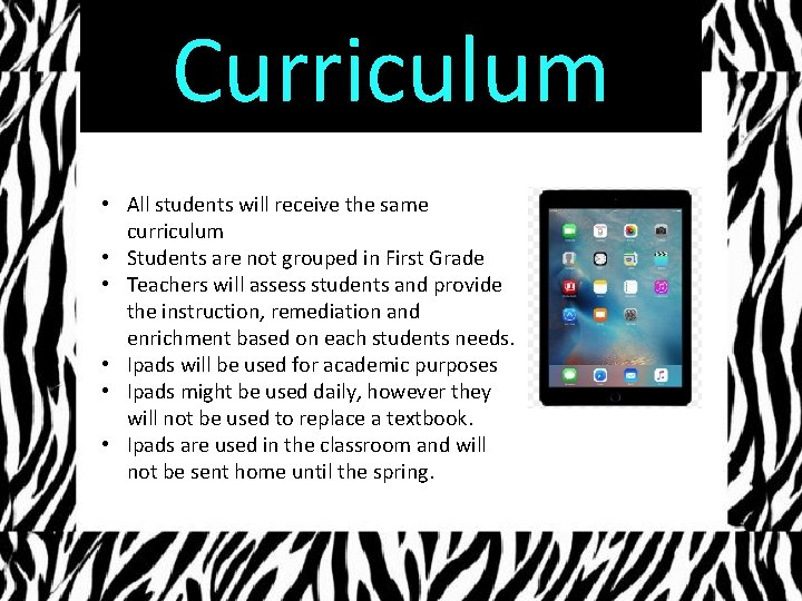 Curriculum • All students will receive the same curriculum • Students are not grouped