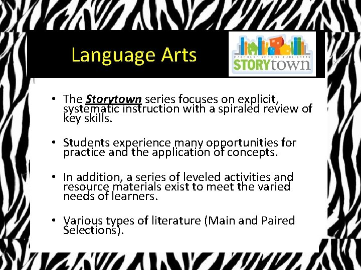 Language Arts • The Storytown series focuses on explicit, systematic instruction with a