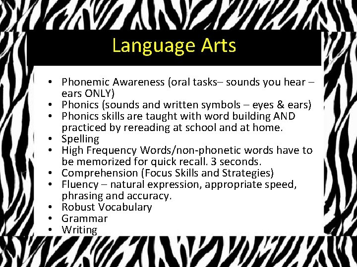 Language Arts • Phonemic Awareness (oral tasks– sounds you hear – ears ONLY) •
