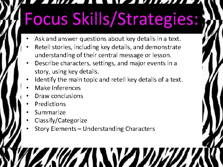 Focus Skills/Strategies: • Ask and answer questions about key details in a text. •