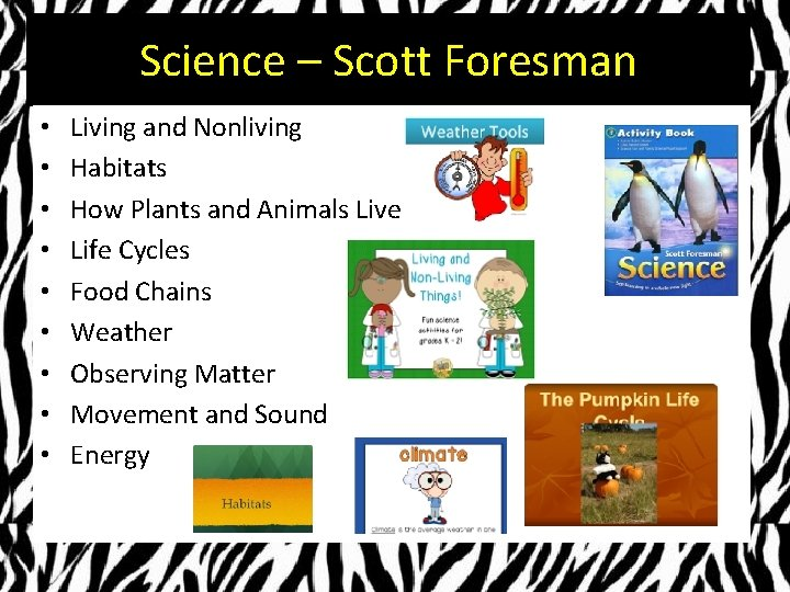 Science – Scott Foresman • • • Living and Nonliving Habitats How Plants and