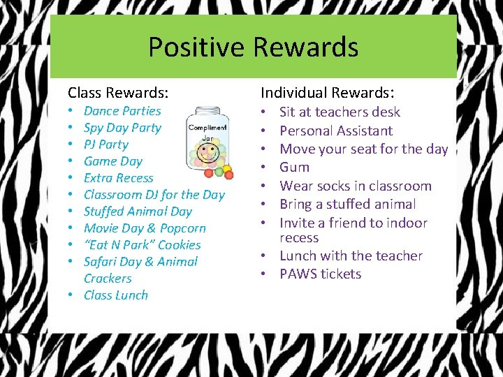 Positive Rewards Class Rewards: Dance Parties Spy Day Party PJ Party Game Day Extra