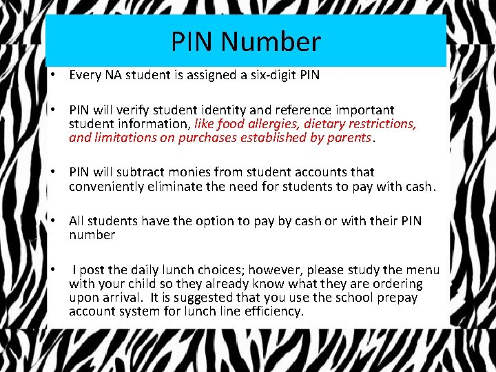 PIN Number • Every NA student is assigned a six-digit PIN • PIN will
