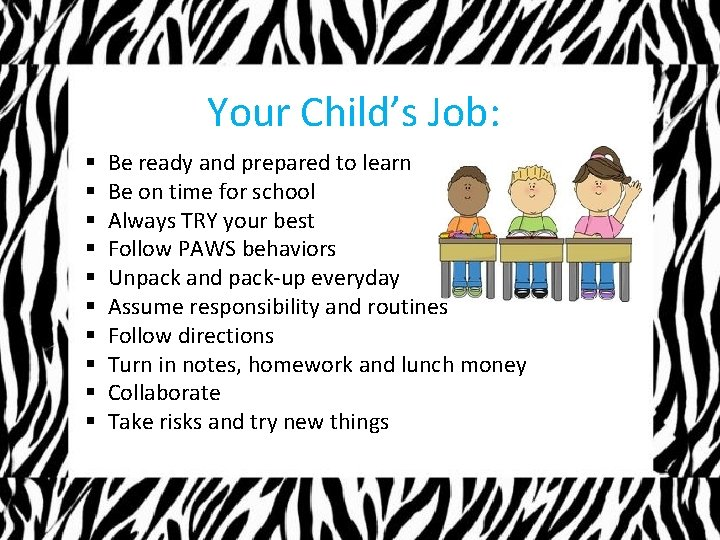 Your Child's Job: § § § § § Be ready and prepared to learn