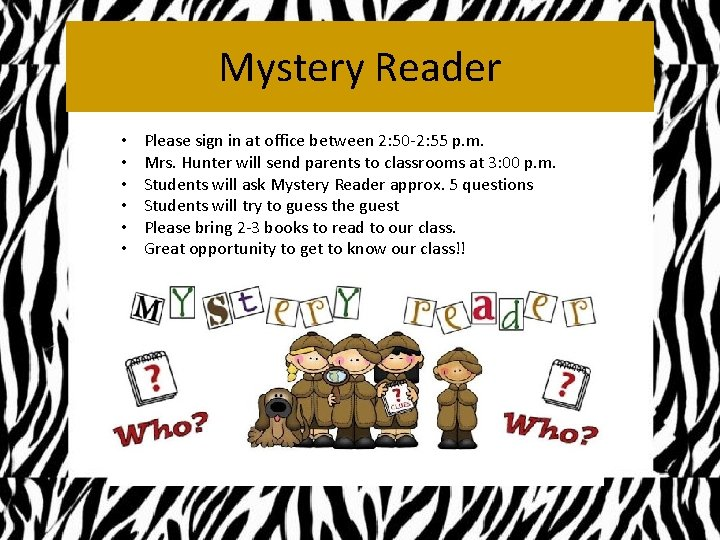 Mystery Reader • • • Please sign in at office between 2: 50 -2: