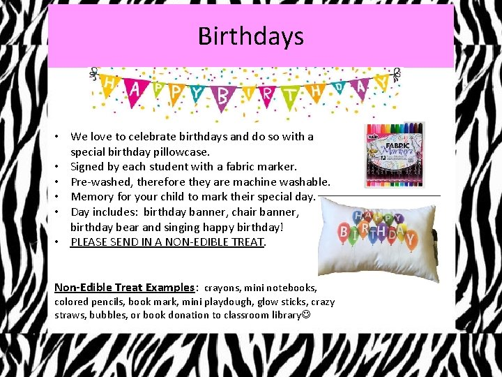 Birthdays • We love to celebrate birthdays and do so with a special birthday