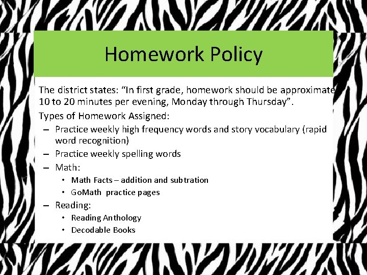 """Homework Policy • The district states: """"In first grade, homework should be approximately 10"""