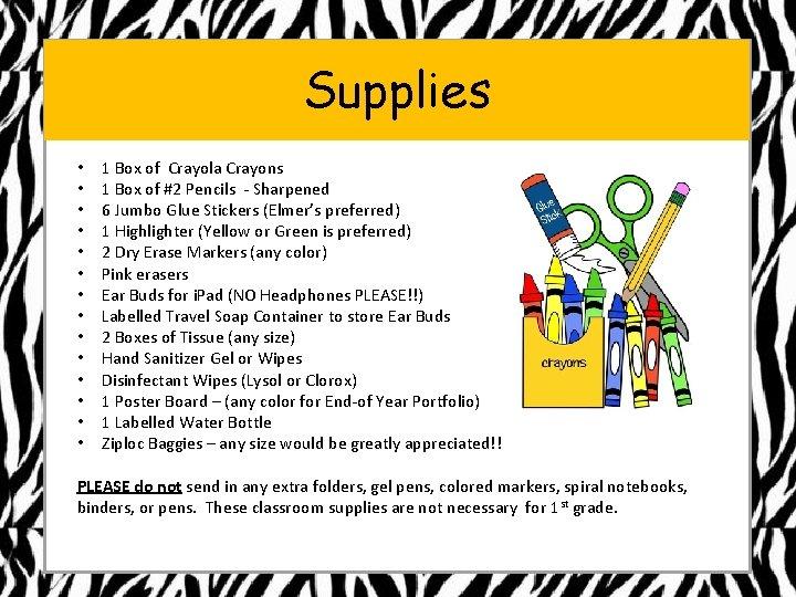 Supplies • • • • 1 Box of Crayola Crayons 1 Box of #2