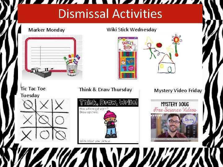 Dismissal Activities Marker Monday Tic Tac Toe Tuesday Wiki Stick Wednesday Think & Draw