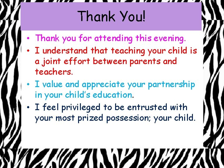 Thank You! • Thank you for attending this evening. • I understand that teaching