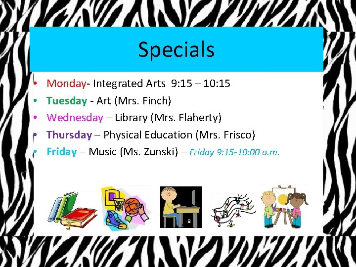 Specials • • • Monday- Integrated Arts 9: 15 – 10: 15 Tuesday -