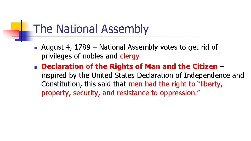 The National Assembly n n August 4, 1789 – National Assembly votes to get