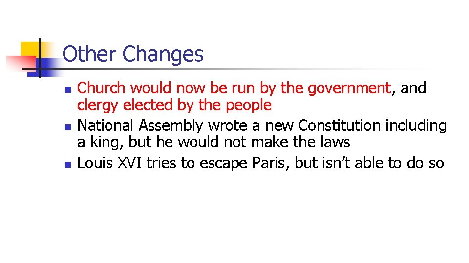 Other Changes n n n Church would now be run by the government, and