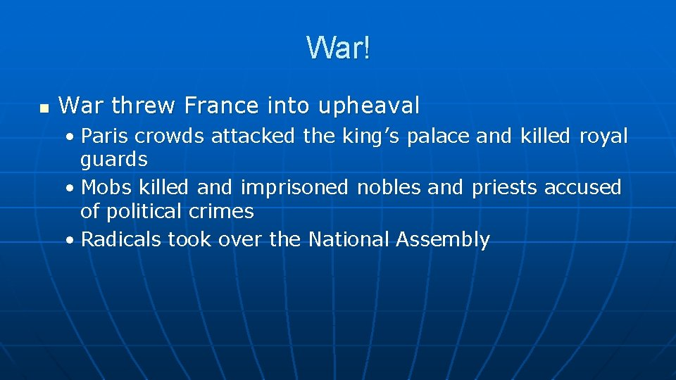 War! n War threw France into upheaval • Paris crowds attacked the king's palace