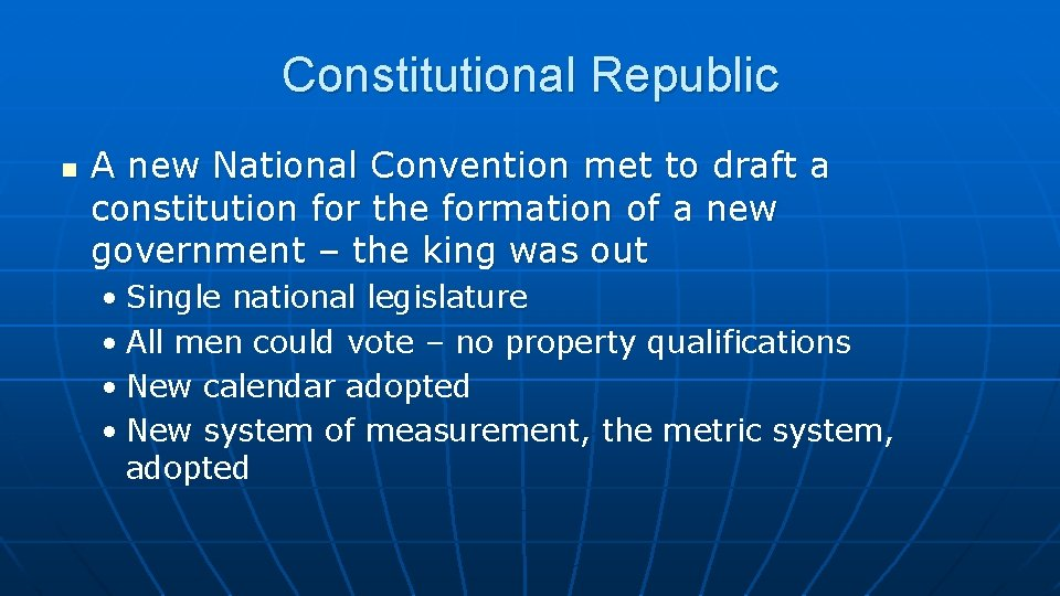 Constitutional Republic n A new National Convention met to draft a constitution for the